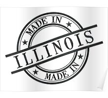 Made In Illinois Stamp Style Logo Symbol Black Poster