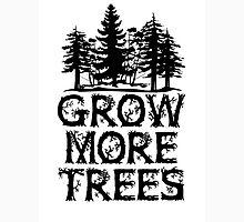 GROW MORE TREES Unisex T-Shirt