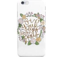 Fix Your Eyes on Jesus iPhone Case/Skin