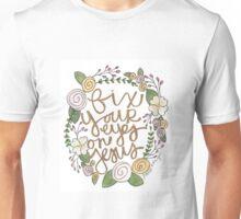 Fix Your Eyes on Jesus Unisex T-Shirt