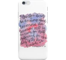 Matthew 6:34 Watercolor Print iPhone Case/Skin