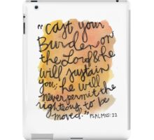 Psalm 55:22 Watercolor Print iPad Case/Skin