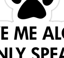 Leave me alone today Sticker