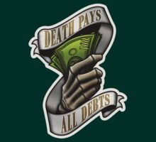 Death Pays All Debts T-Shirt