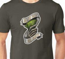 Death Pays All Debts Unisex T-Shirt