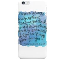 1 Thessalonians 5:15-18 Watercolor Print iPhone Case/Skin