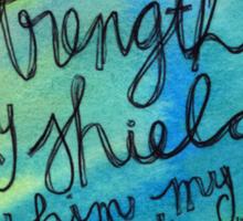 Psalm 28:7 Watercolor Print Sticker