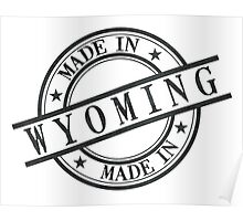 Made In Wyoming Stamp Style Logo Symbol Black Poster