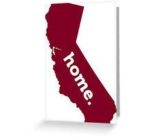 California HOME GARNET Greeting Card