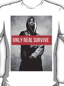"Tupac ""Only Real Survive"" Supreme T-Shirt"