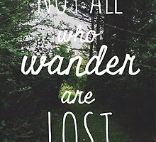 Not All Who Wander Are Lost by loashheg