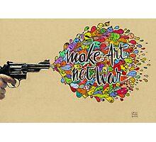 Make Art, Not War Photographic Print