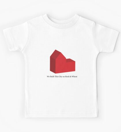 We Built This City on Rock & Wheat Kids Tee