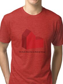 We Built This City on Rock & Wheat Tri-blend T-Shirt