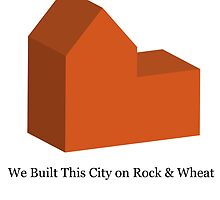 We Built This City on Rock & Wheat (ORANGE) by Mousetails