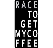RACE To Get My Coffee Photographic Print