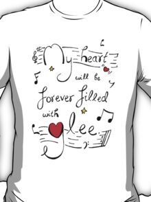 My Heart will be Forever Filled with Glee T-Shirt