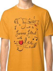 My Heart will be Forever Filled with Glee Classic T-Shirt