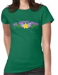 Be Happy Now Womens Fitted T-Shirt