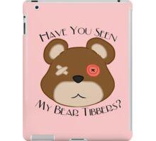 Have You Seen My Bear, Tibbers? iPad Case/Skin