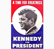 Kennedy: A Time For Greatness Unisex T-Shirt