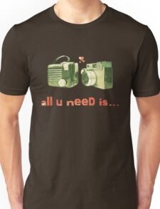 all u need is... Unisex T-Shirt