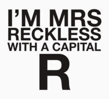 I'M MRS RECKLESS by olliemattie