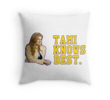 Tami Knows Best Throw Pillow