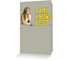 Tami Knows Best Greeting Card