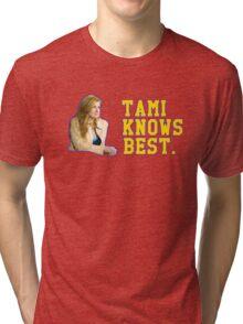 Tami Knows Best Tri-blend T-Shirt