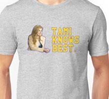 Tami Knows Best Unisex T-Shirt