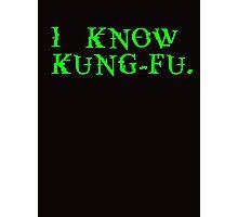 THE MATRIX: I know Kung-Fu Photographic Print