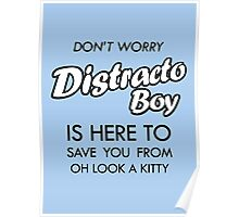 Distracto Boy Is Here! Oh Look A Kitty Poster