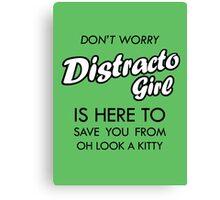 Distracto Girl Is Here! Oh Look A Kitty Canvas Print