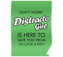 Distracto Girl Is Here! Oh Look A Kitty Poster