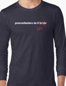 Procrastinate Later Long Sleeve T-Shirt