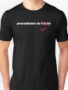 Procrastinate Later T-Shirt