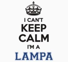 I cant keep calm Im a LAMPA by icanting