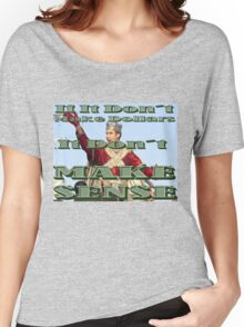 If It Don't Make Dollars, It Don't Make Sense Women's Relaxed Fit T-Shirt