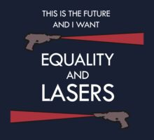 Equality and Lasers (White design) by jezkemp
