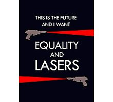 Equality and Lasers (White design) Photographic Print