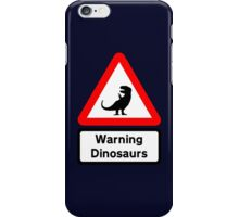 Warning: Dinosaurs (road sign) iPhone Case/Skin