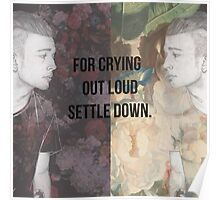 For crying out loud, settle down! Poster