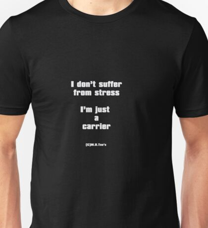 I don't suffer from stress Unisex T-Shirt