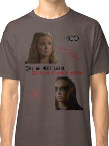 Clexa - May we meet again. Classic T-Shirt