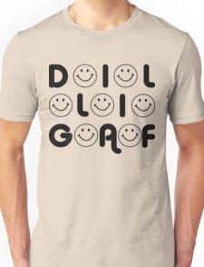 DILLIGAF....LOL Unisex T-Shirt