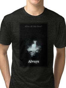 After all this time? Always Tri-blend T-Shirt