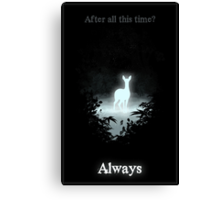 After all this time? Always Canvas Print
