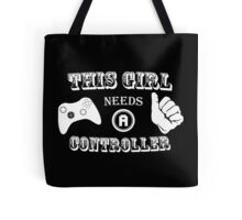 This Girl Needs A Controller Funny Geek Nerd Tote Bag