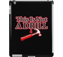 THIS IS NOT A DRILL Funny Geek Nerd iPad Case/Skin